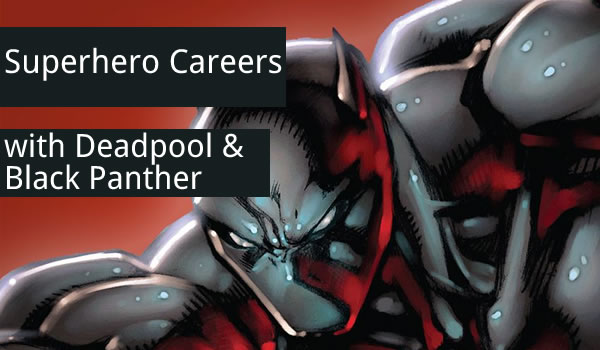 Superhero Careers with Deadpool and Black Panther (as Ultimate Black Panther) Credit: Marvel Entertainment, LLC