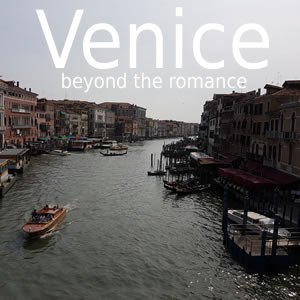 Venice: its beauty goes beyond the romance - image credit and source - BreakingStereotypes.org