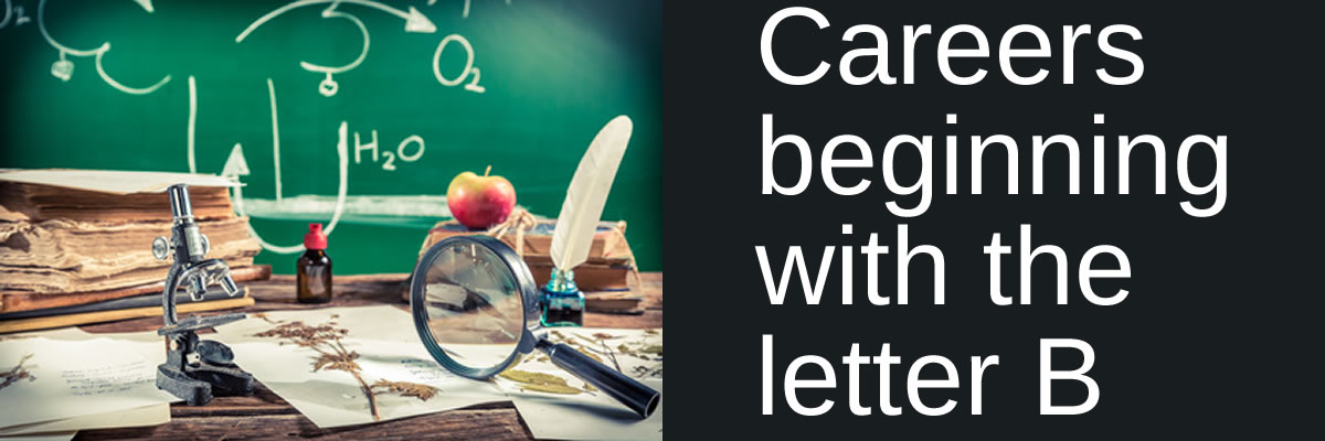 Careers beginning with the letter B Image source and credit: Fotolia copyright © shaiith