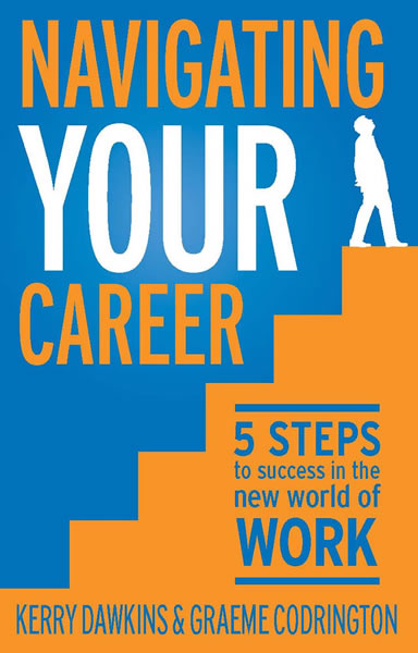Navigating Your Career by Kerry Dawkins & Graeme Codrington