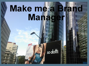 I want to be a Brand Manager SLASH Marketing Manager